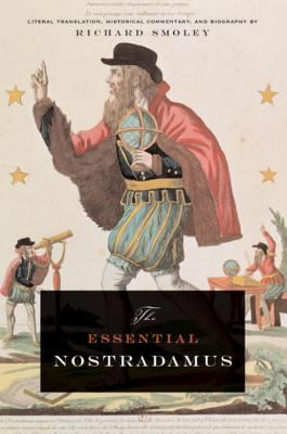 Essential Nostradamus Literal Translation, Historical Commentary, And Biography