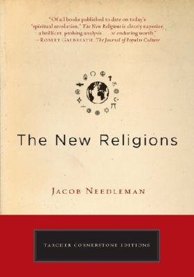 The New Religions (Tarcher Cornerstone Editions)