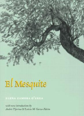 El Mesquite A Story of the Early Spanish Settlements Between the Nueces and the Rio Grande