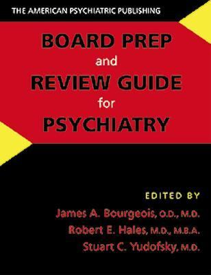 American Psychiatric Publishing Board Prep and Review Guide for Psychiatry