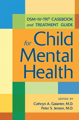 DSM-IV-TR Casebook and Treatment Guide for Child Mental Health