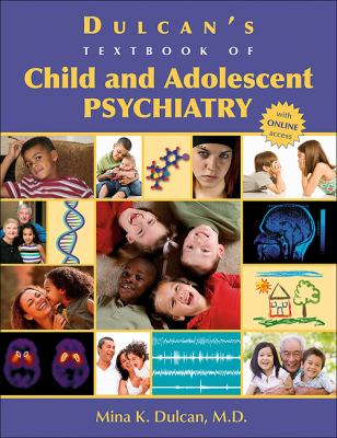 Dulcan's Textbook of Child and Adolescent Psychiatry