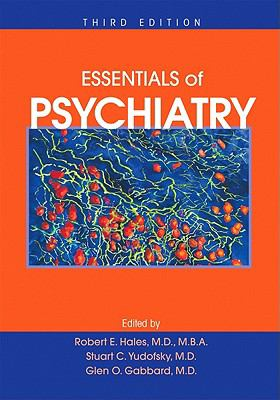 Essentials of Psychiatry (Hales, Essentials of Clinical Psychiatry)