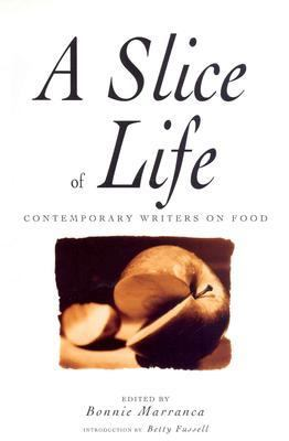 Slice of Life Contemporary Writers on Food