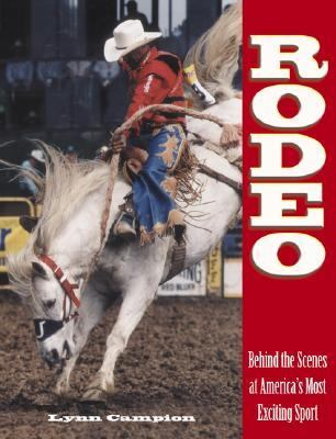 Rodeo Behind the Scenes at America's Most Exciting Sport