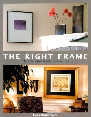 Right Frame The Essential Guide to Framing