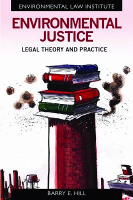 Environmental Justice: Legal Theory and Practice