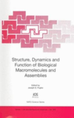 Structure, Dynamics And Function of Biological Macromolecules And Assemblie