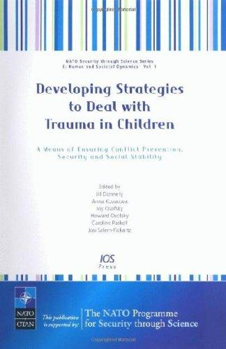 Developing Strategies to Deal with Trauma in Children (NATO Security Through Science Series. E: Human and Societal) (NATO Science for Peace and Security Series E: Human and Societal Dynamics)
