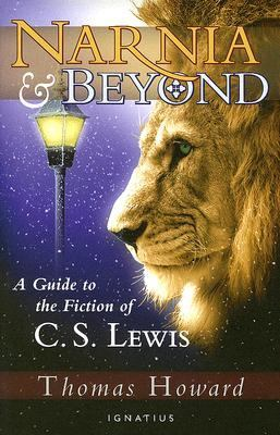 Narnia And Beyond A Guide to the Fiction of C. S. Lewis