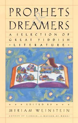Prophets and Dreamers A Selection of Great Yiddish Literature