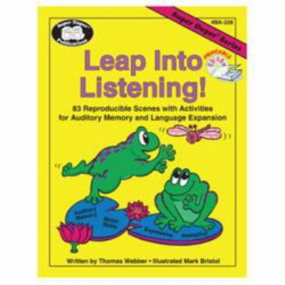Leap into Listening : 83 Reproducible Scenes with Activities for Auditory Memory and Language Expansion