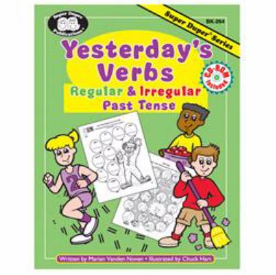 Yesterday's Verbs : Regular and Irregular Past Tense