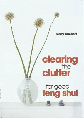 Clearing the Clutter for Good Feng Shui