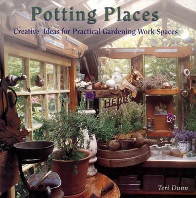 Potting Places Creating Ideas for Practical Gardening Workspaces