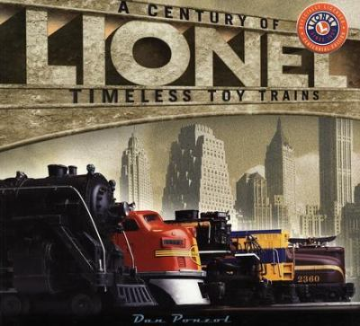 Lionel A Century of Timeless Toy Trains