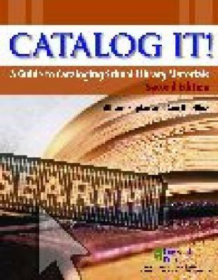 Catalog It! A Guide to Cataloging School Library Materials
