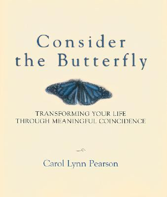Consider the Butterfly Transforming Your Life Through Meaningful Coincidence
