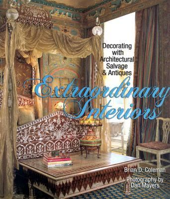 Extraordinary Interiors Decorating With With Architectural Salvage & Antiques