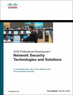 Network Security Technologies and Solutions (CCIE Professional Development Series)