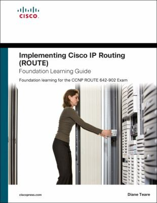Implementing Cisco IP Routing (ROUTE) Foundation Learning Guide: Foundation learning for the ROUTE 642-902 Exam (Self-Study Guide)