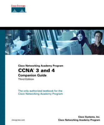 Ccna 3 and 4 Companion Guide  Cisco Networking Academy Program