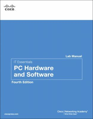 IT Essentials: PC Hardware and Software Lab Manual (4th Edition) (Lab Companion)