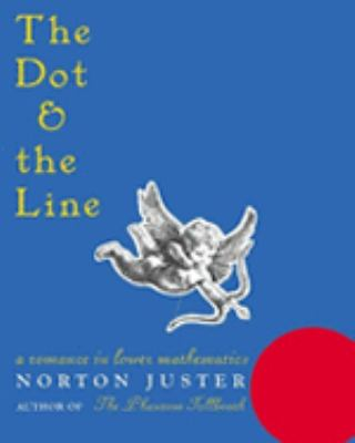 Dot and the Line A Romance in Lower Mathematics