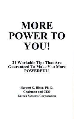 More Power to You 21 Workable Tips That Are Guaranteed to Make You More Powerful