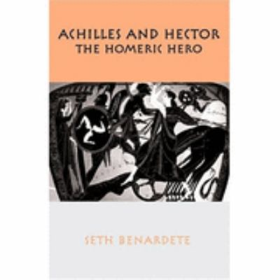 Achilles and Hector The Homeric Hero