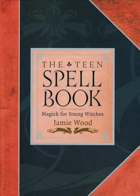 Teen Spell Book Magick for Young Witches