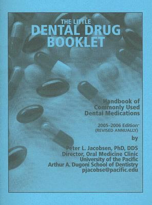 The Little Dental Drug Booklet (2005-2006) - Phd Jacobsen - Paperback