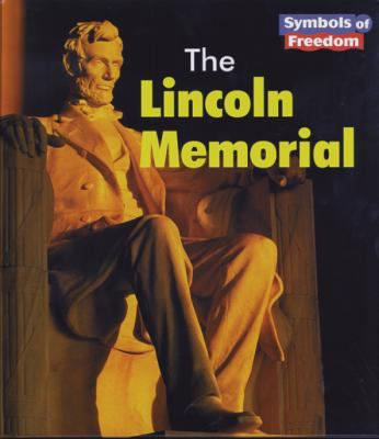 The Lincoln Memorial (Symbols of Freedom)
