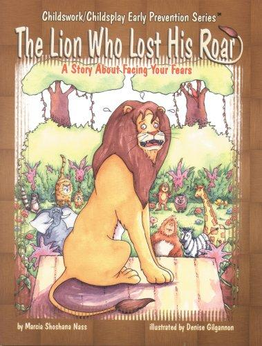 The Lion Who Lost His Roar: A Story About Facing Your Fears