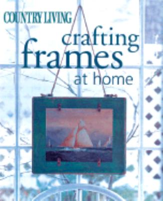 Country Living Crafting Frames at Home