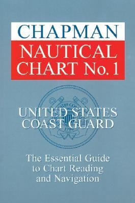 Chapman Nautical Chart No.1 The Essential Guide to Chart Reading and Navigation