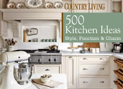 500 Kitchens Ideas: Style, Function and Charm