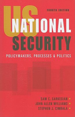 Us National Security: Policymakers, Processes, and Politics
