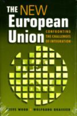 New European Union: Confronting the Challenges of Integration