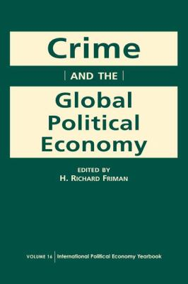 Crime and the Global Political Economy, Vol. 16