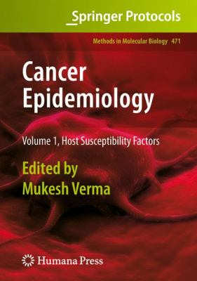 Cancer Epidemiology: Volume 1, Host Susceptibility Factors