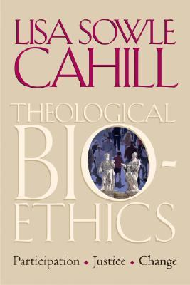 Theological Bioethics Participation, Justice, And Change