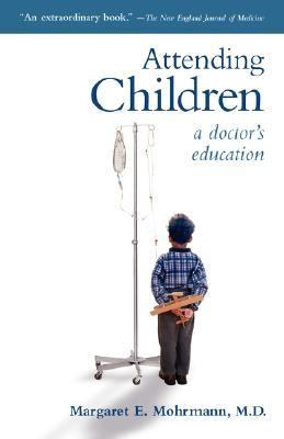 Attending Children A Doctor's Education