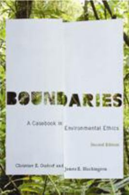 Boundaries: A Casebook in Environmental Ethics