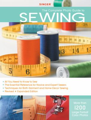 Complete Photo Guide to Sewing: 1100 Full-Color How-to Photos