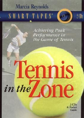Tennis in the Zone Achieving Peak Performance in the Game of Tennis