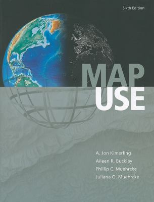 Map Use : Reading and Analysis, 6th Edition