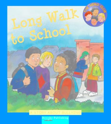 Long Walk to School: A Story about Bullying (Hero Club)