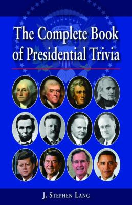 Complete Book of Presidential Trivia