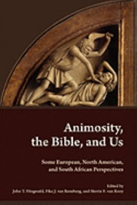 Animosity, the Bible, and Us: Some  European, North American, and South African Perspectives